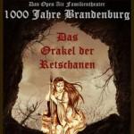 1000 Jahre Brandenburg - Das Orakel der Retschanen