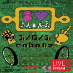 1/0/1 robots - Manufaktor - Livestreams