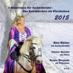 3 Haselnüsse für Aschenbrödel - Das Kultmärchen als Pferdeshow