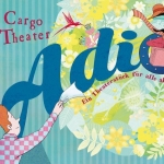 Adio - Cargo Theater