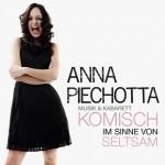 Anna Piechotta - Komisch im Sinne von Seltsam