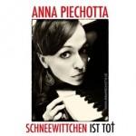 Anna Piechotta - Schneewittchen ist tot