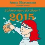 Anny Hartmann - Schwamm drüber? - Der besondere Jahresrückblick