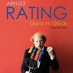 Arnulf Rating - Ganz im Glück