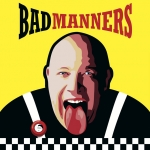 BAD MANNERS - Tour 2018