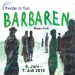 Barbaren - Theater im Fluss