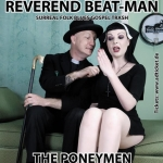 Reverend Beat-Man (CH) & Support: The Poneymen (BEL) - Primitive Preacher-Gospel-Punk-RnR Live Blues Trash Ceremony