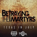 Betraying The Martyrs, Texas In July, Upon This Dawning, Make Them Suffer