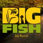 Big Fish - Musical!Kultur Daaden
