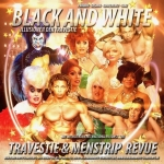 Black & White - Travestie- und Menstripshow