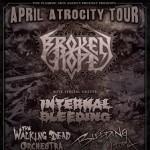 Broken Hope + Internal Bleeding - April Atrocity Tour
