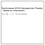 Buchmesse 2018: Georgisches Theater - Made by Characters