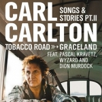 Carl Carlton - Songs & Stories Part II: From Tobacco Road to Graceland