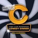 Comedy Dinner - First Club Magdeburg