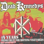 DEAD KENNEDYS - 41 Years Fresh Fruit For Rotting Vegetables