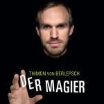 Thimon von Berlepsch - Der Magier - Köln-Premiere