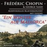 Ein Winter auf Mallorca - Frédéric Chopin & George Sand
