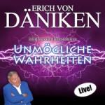 Erich von Däniken - Unmögliche Wahrheiten