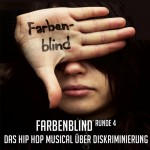 Farbenblind - das Hip Hop Musical