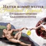 Ferdinand Linzenich - Heiter kommt weiter - ein kabarettistisches Glaubensbekenntnis