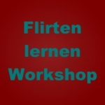 Flirten lernen - Workshop