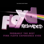 Floyd Reloaded - THE ULTIMATE FLOYD SHOW