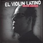 Gregor Hübner - El violin latino