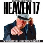 HEAVEN 17 - (We Don't Need This) Fascist Groove Thang Tour 2020