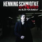 Henning Schmidtke - Hetzkasper - zu blöd für Burnout