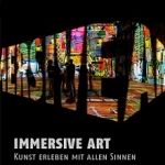 Multimediale Ausstellungen - Tagesticket - Immersive Art Shows, Digital Art Center