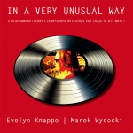 In A Very Unusual Way - Ungewöhlicher Liederabend mit Evelyn Knappe