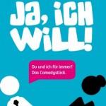 Ja, ich will! - Theaterhaus Stuttgart