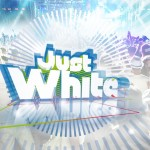 Just White! - Die Megaparty ganz in weiss