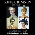 KING CRIMSON - Uncertain Times – European Tour 2018