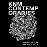 KNM CONTEMPORARIES - Music in the Making 2019: tonus / Alles beginnt immer jetzt u. a.
