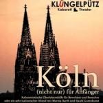 Köln (nicht nur) für Anfänger - Kabarett Klüngelpütz