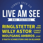 Live am See – Das Festival - Wolfgang Ambros, Willy Astor, Ringlstetter u.A.