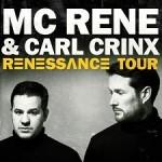 MC Rene & Carl Crinx - Renessance Tour