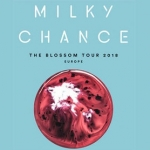 MILKY CHANCE - The Blossom Tour 2017