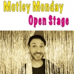 Motley Monday - Open Stage