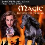Magic - Die Hexe und ihr Pferd - Nordpferd Neumünster
