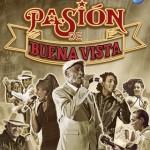 Pasión de Buena Vista - A Music & Dance Experience - Live from Cuba