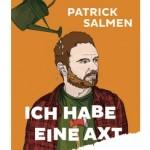 Patrick Salmen - Ich habe eine Axt