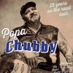POPA CHUBBY (NYC, USA) I'M FEELIN' LUCKY - The Blues According To Popa Chubby - 25 Years!