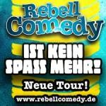 RebellComedy - Ist kein Spaß Mehr