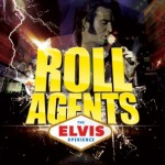 Roll Agents - The Elvis Xperience