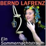 Bernd Lafrenz - Ein Sommernachtstraum