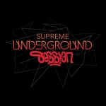 Supreme Underground Session