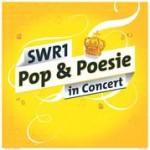 SWR1 Pop & Poesie in Concert -