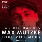 SWR Big Band feat. Max Mutzke